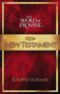 The word of promise scripted new testament nkjv thomas nelson