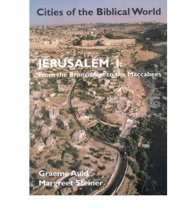 Jerusalem: From the Bronze Age to the Maccabees v.1