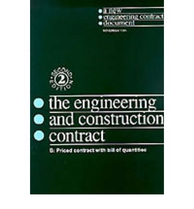 The New Engineering Contract : Ecc Option B: Priced Contract with Bill of Quantities