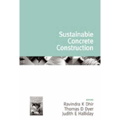 Challenges of Concrete Construction: Volume 5, Sustainable Concrete Construction : Proceedings of the International Conference Held at the University of Dundee, Scotland, UK on 9-11 September, 2002