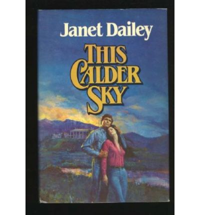 Scarica epub ebooks gratuiti per Android This Calder Sky by Janet Dailey PDF
