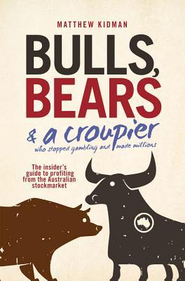 Bulls, Bears and a Croupier : The New Bull Market and How to Profit from it