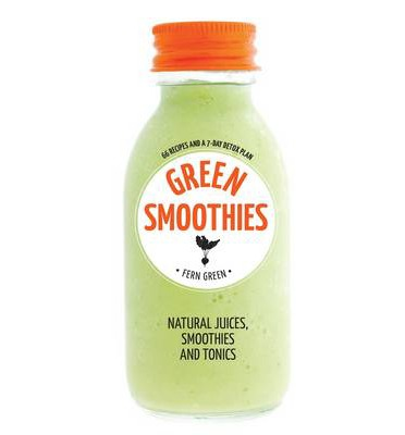 Hachette Healthy Living: Green Smoothies : Natural juices, smoothies and tonics