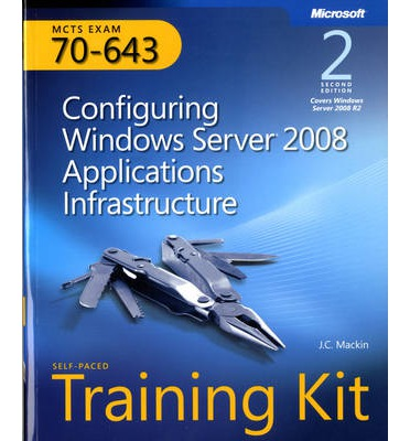Configuring Windows Server 2008 Applications Infrastructure