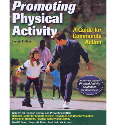 Promoting Physical Activity : A Guide for Community Action