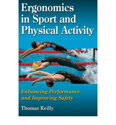 Ergonomics in Sport and Physical Activity : Enhancing Performance and Improving Safety
