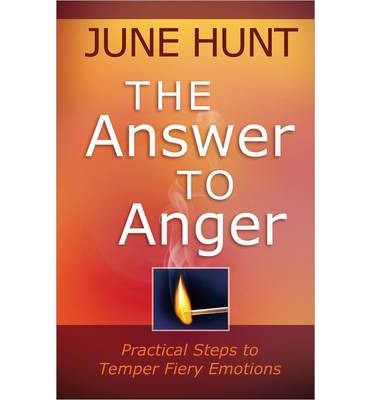 Download gratuiti per libri Kindle The Answer to Anger : Practical Steps to Temper Fiery Emotions PDF PDB