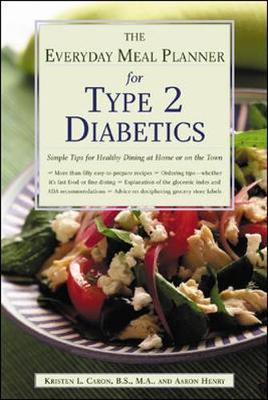 The Everyday Meal Planner for Type 2 Diabetes : Simple Tips for Healthy Dining at Home or on the Town