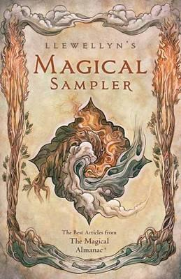 Llewellyn's Magical Sampler : The Best Articles from the Magical Almanac