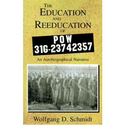 Ebook per Windows The Education and Reeducation of POW 31G-23742357 : An Autobiographical Narrative PDF RTF