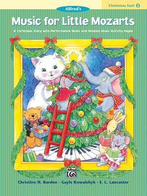 Music for Little Mozarts Christmas Fun, Bk 2