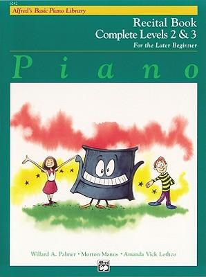Alfred's Basic Piano Library Recital Book Complete, Bk 2 & 3