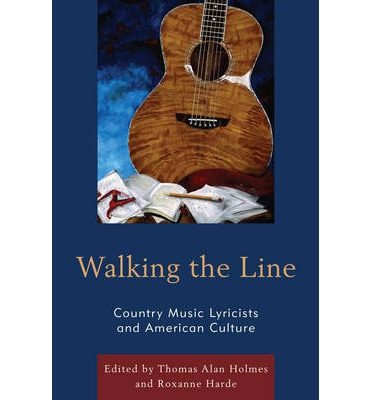 Walking the Line : Country Music Lyricists and American Culture