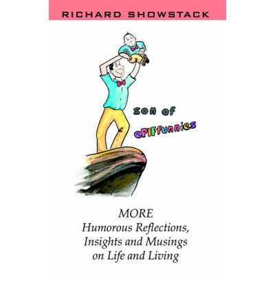 Ebooks kindle format download Son of Epiffunnies : More Humorous Reflections, Insights and Musings PDF PDB CHM by Richard Showstack