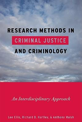 research methods in criminal justice Featuring real-world examples throughout and comprehensive coverage of  quantitative and qualitative methods, the market-leading research methods .