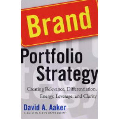 Free Brand Portfolio Strategy Creating Relevance Differentiation