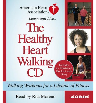 The Healthy Heart Walking CD : Walking Workouts for a Lifetime of Fitness