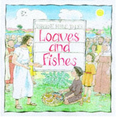 Loaves and fishes heather amery 9780746029671 for Loaves and fishes bible story