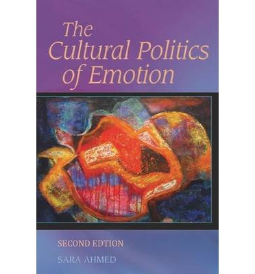 the cultural politics of emotion essay Inthe cultural politics of the emotions, sara ahmed develops a new methodology for reading the emotionality of texts she offers analyses of the role of emotions in debates on international terrorism, asylum and migration, and reconciliation and reparation, and reflects on the role of emotions in feminist and queer politics.