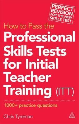 How to Pass the Professional Skills Tests for Initial Teacher Training (ITT)