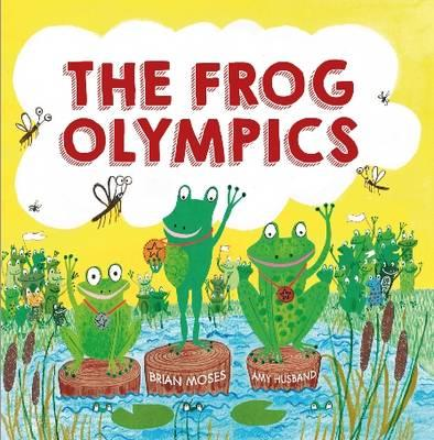 The Frog Olympics Brian Moses 9780750295529