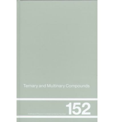 Ternary and Multinary Compounds : Proceedings of the 11th International Conference, University of Salford, 8-12 September, 1997