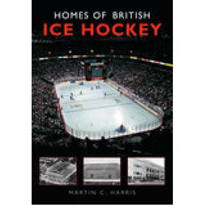 Homes of British Ice Hockey