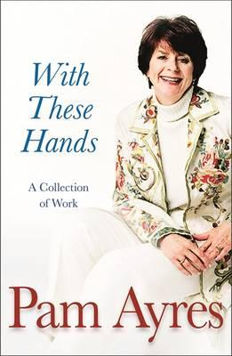 With These Hands: A Collection