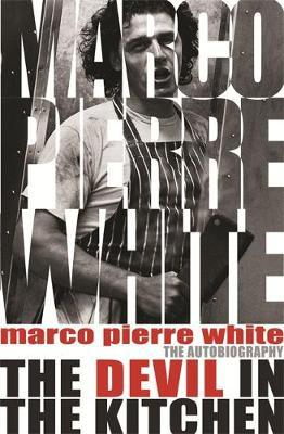 Marco Pierre White Devil In The Kitchen