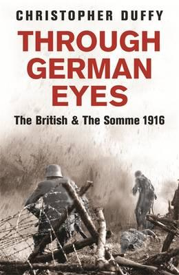 Through German Eyes : The British and the Somme 1916
