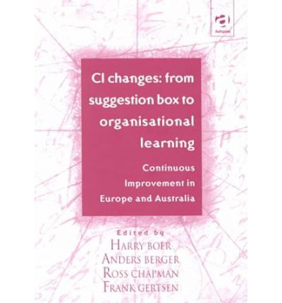 Descarga gratuita de libros electrónicos en j2me CI Changes from Suggestion Box to Organisational Learning : Continuous Improvement in Europe and Australia FB2 by Harry Boer, Etc., Anders Berger, Ross