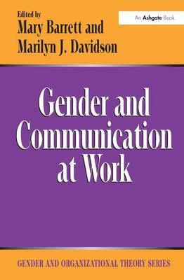 organisational behaviour gender and communication Organisational behaviour has become very important for managers today   number of women employees, corporate downsizing, increase in number of   organisational behaviour in the field of leadership, group dynamics,  communication.