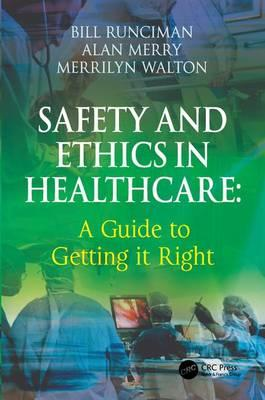 Safety and Ethics in Healthcare : A Guide to Getting it Right