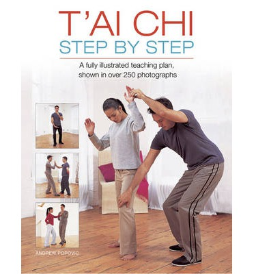 T'ai Chi Step by Step : A Fully Illustrated Teaching Plan, Shown in Over 250 Photographs