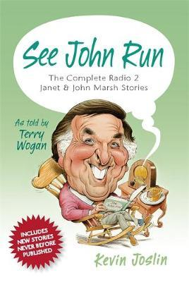 See John Run : The Complete Radio 2 Janet and John Marsh Stories as Told by Terry Wogan