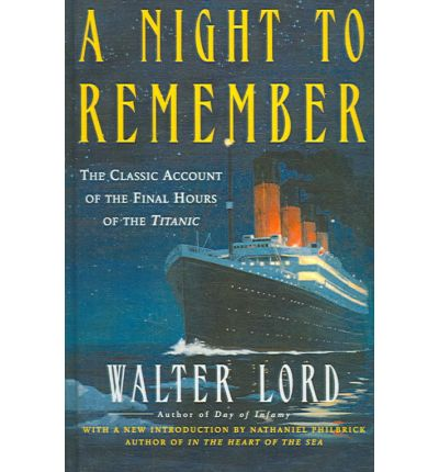 an account of a disaster in walter lords a night to remember Jstor is a digital library of academic journals, books, and primary sources.