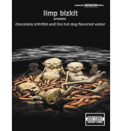 """Limp Bizkit"" Presents ""Chocolate Starfish and the Hot Dog Flavored Water"""