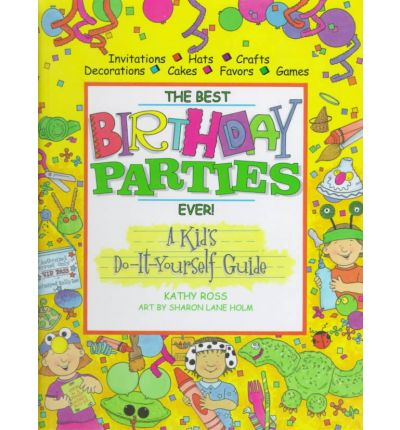 the best birthday party ever Every mother wants the best for their children i should know i've bought into this ideal for ten years and nothing more illustrates this than the madness and expense of children's birthday parties.