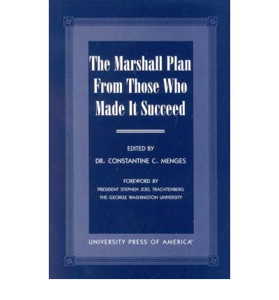 The Marshall Plan from Those Who Made it Succeed