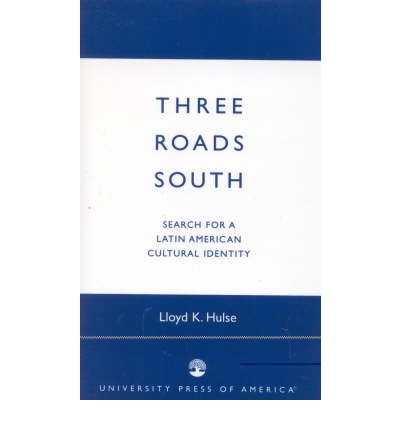 Three Roads South : Search for a Latin American Cultural Identity