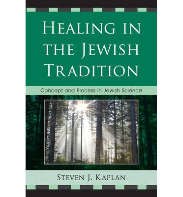 Healing in the Jewish Tradition : Concept and Process in Jewish Science