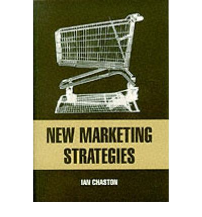 Search and download pdf ebooks New Marketing Strategies : Evolving Flexible Processes to Fit Market Circumstance by Ian Chaston in Irish PDF ePub
