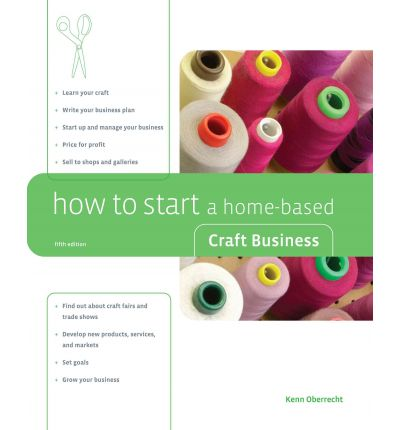 How to start a home based craft business kenn oberrecht for Starting a small craft business from home