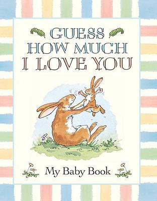Guess How Much I Love You: My Baby Book : Sam McBratney ...