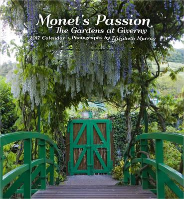 Monet's Passion: The Gardens at Giverny 2017 Wall Calendar