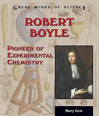 a biography of robert boyle founder of modern chemistry Robert boyle was an anglo-irish natural philosopher, scientist and theological writer as one of the early pioneers of modern experimental scientific method, boyle's contributions ranged over a number of subjects, including chemistry, physics, medicine, hydrostatics, natural history and earth.