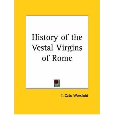 History of the Vestal Virgins of Rome