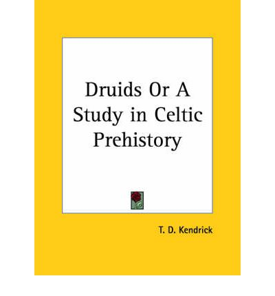 Druids or A Study in Celtic Prehistory (1927)