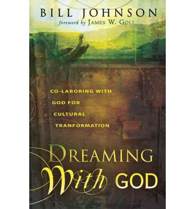 Dreaming with God : Secrets to Redesigning Your World Through God's Creative Flow