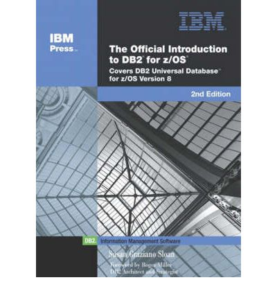 The Official Introduction to DB2 for Z/OS: Digital Print Edition